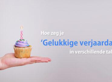 Hoe zeg je gelukkige verjaardag in verschillende talen